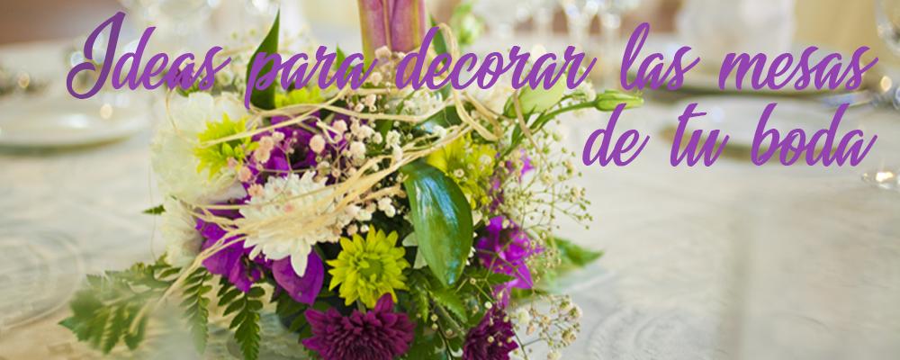 Ideas para la decoración de las mesas de tu boda